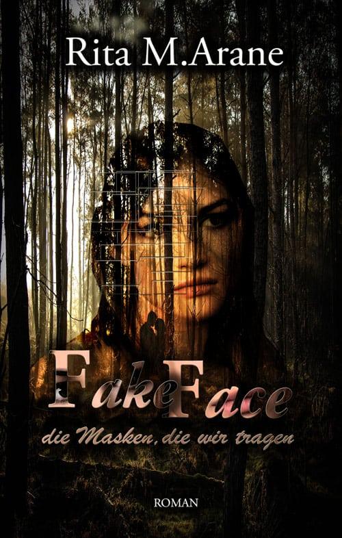 Buchcover zu Fake Face - die Masken, die wir tragen von Rita M. Arane - Genre: thriller, liebesromane