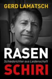 Buchcover zu RASENSCHIRI - Schiedsrichter aus Leidenschaft von Gerd Lamatsch - Genre: sachbuecher, biografien