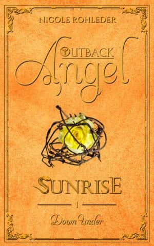Buchcover zu Outback Angel - Sunrise von Nicole Rohleder - Genre: liebesromane