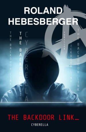 Buchcover zu The Backdoor Link - Cyberella von Roland Hebesberger - Genre: thriller