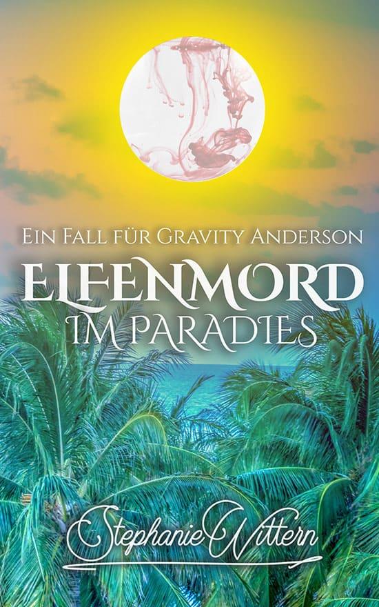 Buchcover zu Elfenmord im Paradies von Stephanie Wittern - Genre: krimi, fantasy