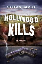 Buchcover zu Hollywood Kills von Stefan Barth - Genre: thriller, krimi
