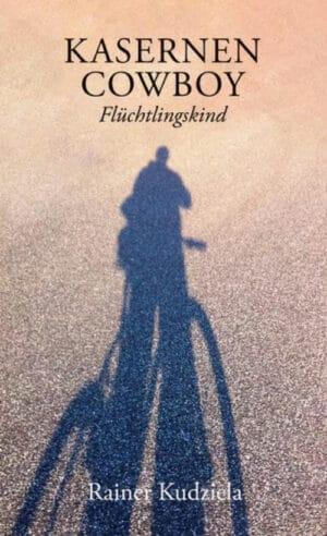 Buchcover zu Kasernen-Cowboy. Flüchtlingskind von Rainer Kudziela - Genre: biografien