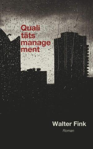 Buchcover zu Qualitätsmanagement von Walter Fink - Genre: gesellschaftsromane, dystopie