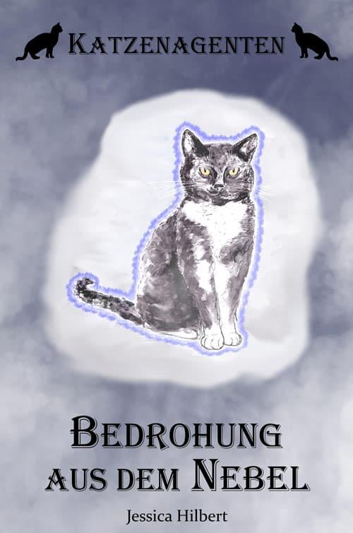 Buchcover zu Katzenagenten - Bedrohung aus dem Nebel von Jessica Hilbert - Genre: fantasy