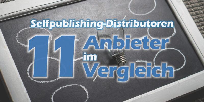 Selfpublishing-Distributoren - Ein Vergleich von 11 verschiedenen Anbietern