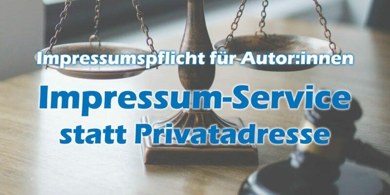 Impressumspflicht für Autor:innen - Impressum-Service statt Privatadresse